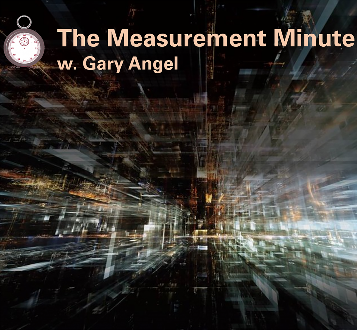 The Measurement Minute Podcast with Gary Angel